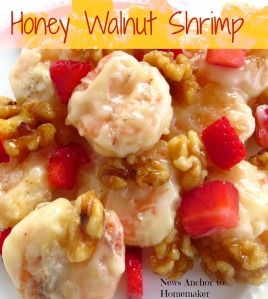 Honey Walnut Shrimp-Asian Dinner Recipe www.newsanchortohomemaker.com